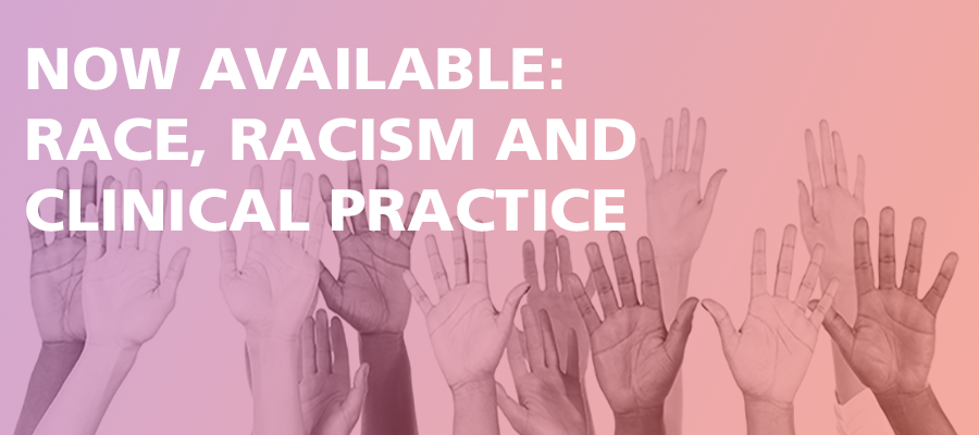Race, Racism, and Clinical Practice